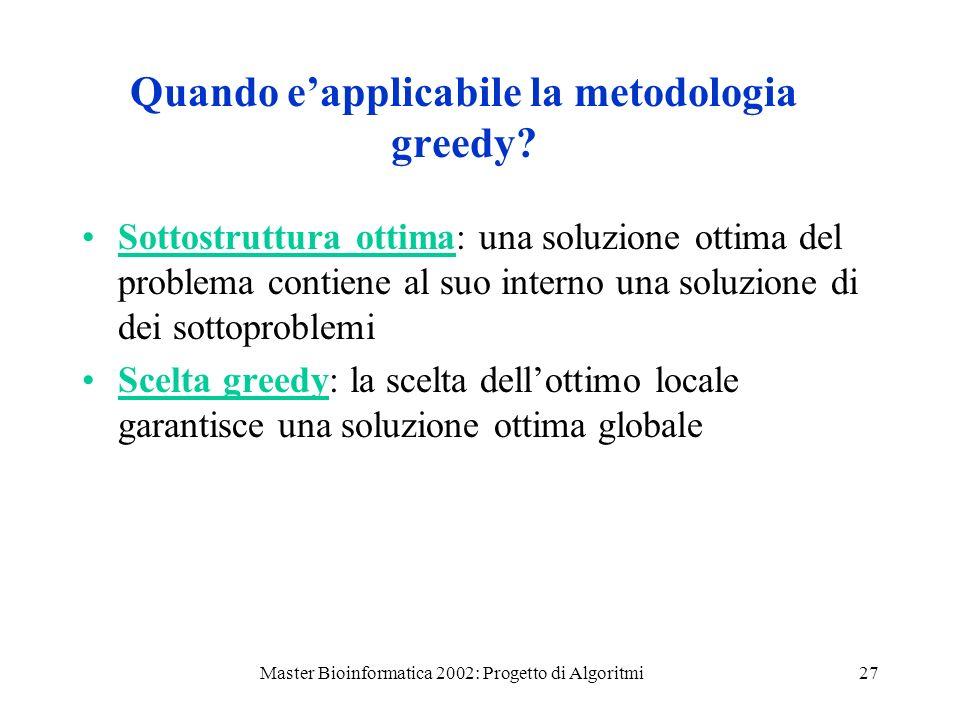 Quando e'applicabile la metodologia greedy