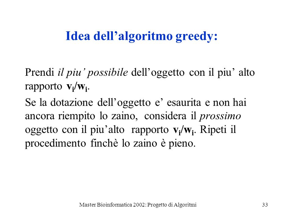 Idea dell'algoritmo greedy: