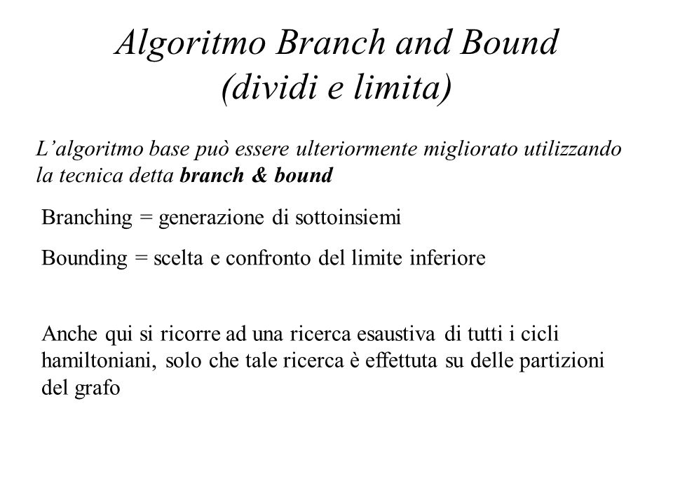 Algoritmo Branch and Bound (dividi e limita)