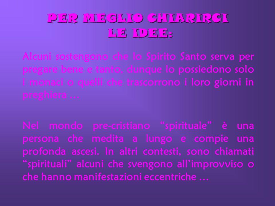 PER MEGLIO CHIARIRCI LE IDEE: