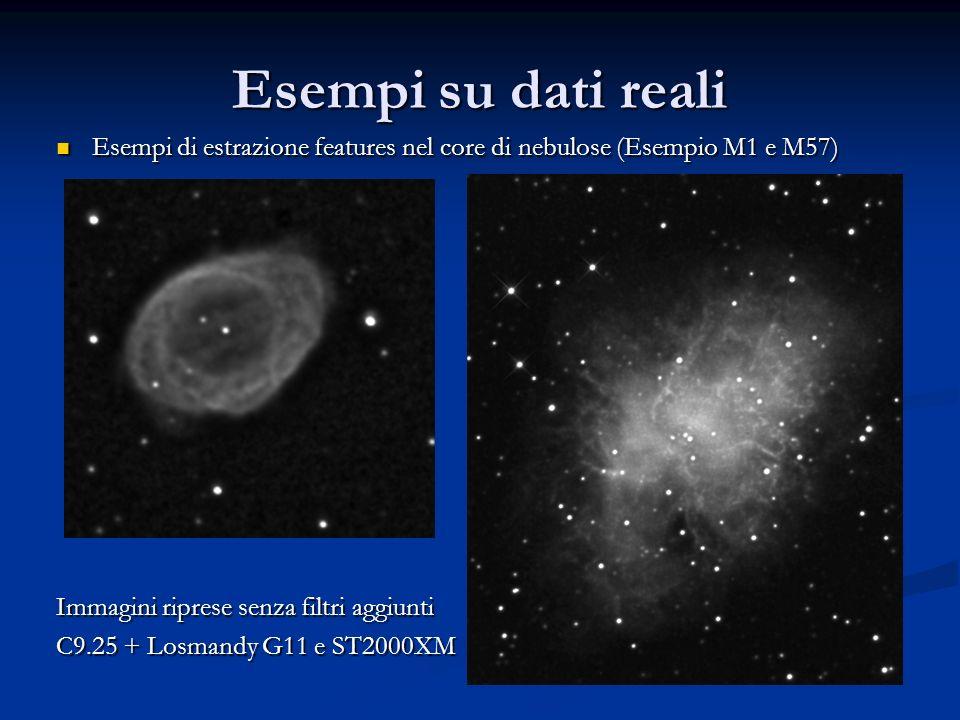Esempi su dati reali Esempi di estrazione features nel core di nebulose (Esempio M1 e M57) Immagini riprese senza filtri aggiunti.