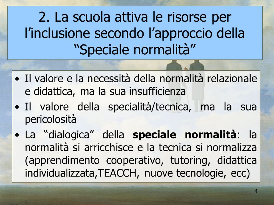 2. La scuola attiva le risorse per l'inclusione secondo l'approccio della Speciale normalità