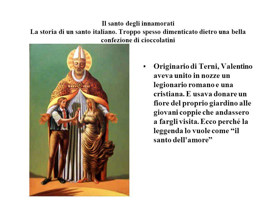 Il santo degli innamorati La storia di un santo italiano