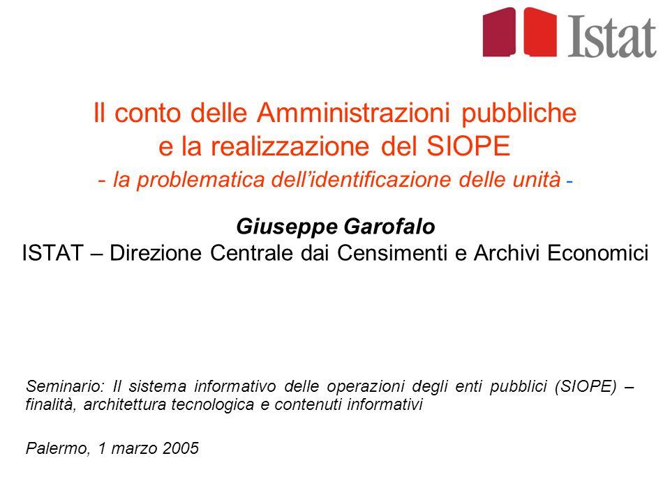Il conto delle Amministrazioni pubbliche e la realizzazione del SIOPE - la problematica dell'identificazione delle unità -