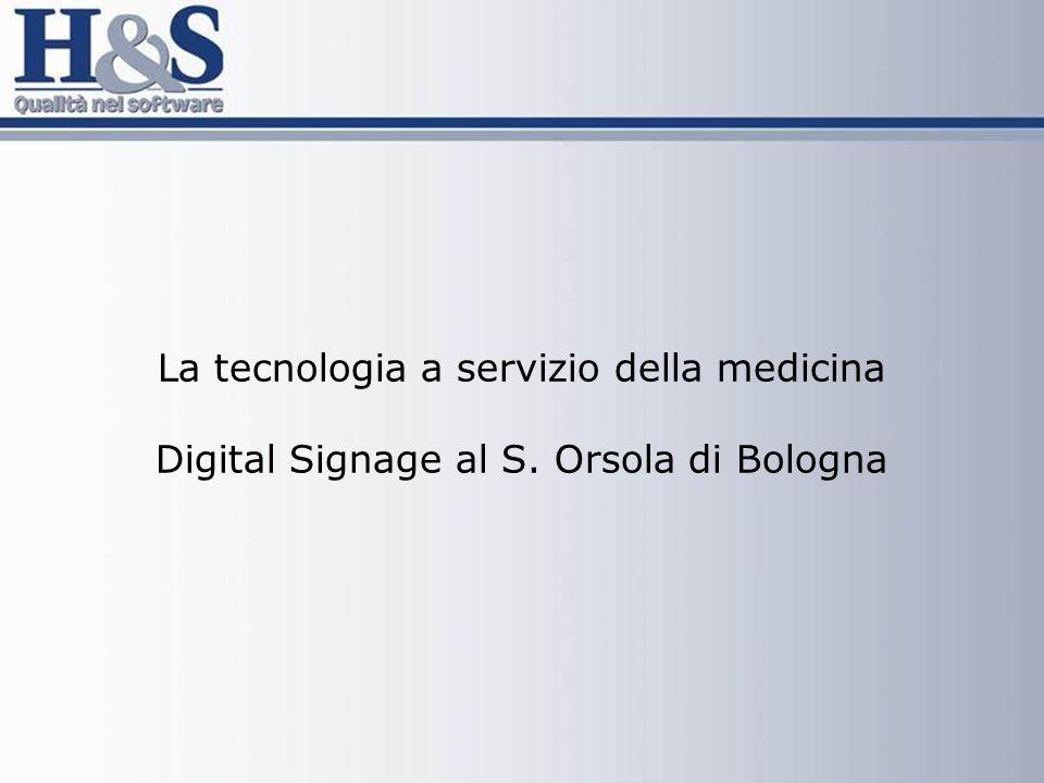 La tecnologia a servizio della medicina Digital Signage al S