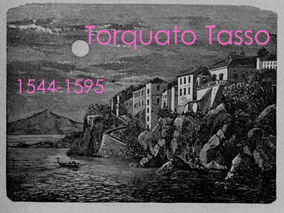 Torquato Tasso 1544-1595
