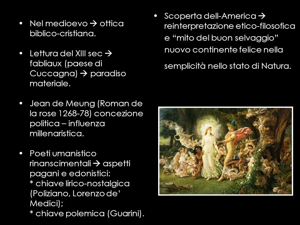 Nel medioevo  otticabiblico-cristiana. Lettura del XIII sec  fabliaux (paese di. Cuccagna)  paradiso.