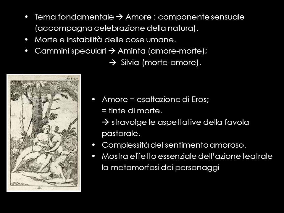 Tema fondamentale  Amore : componente sensuale