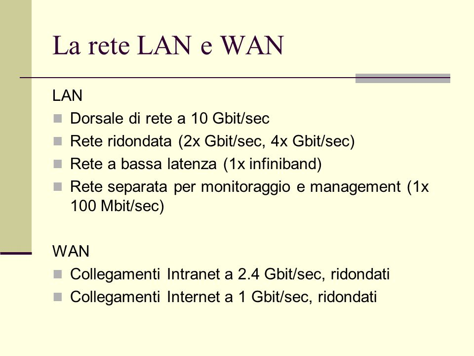 La rete LAN e WAN LAN Dorsale di rete a 10 Gbit/sec