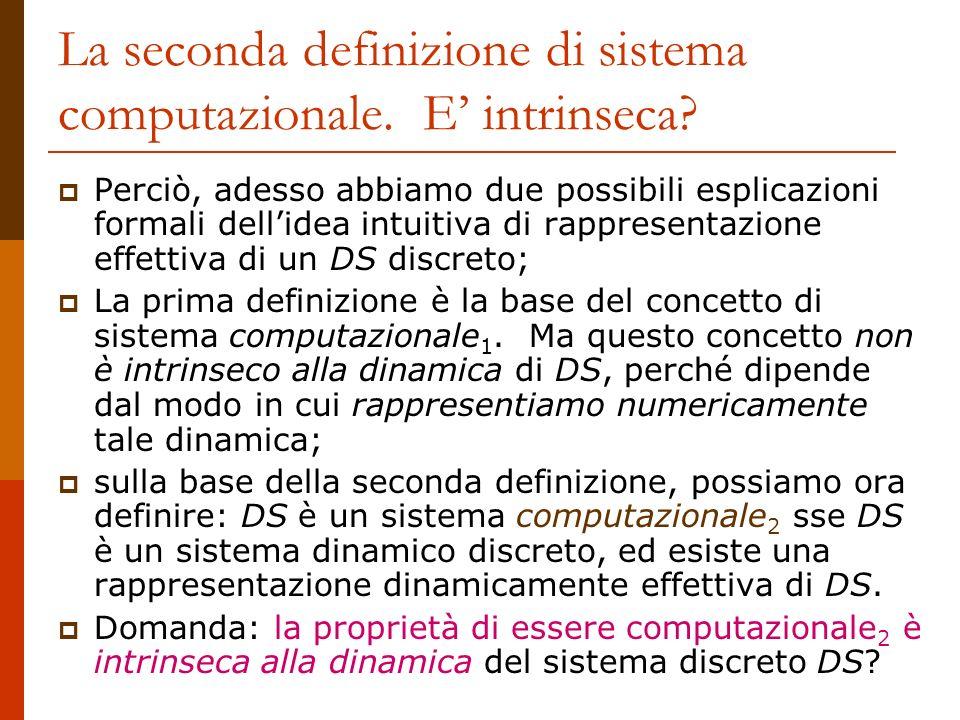 La seconda definizione di sistema computazionale. E' intrinseca