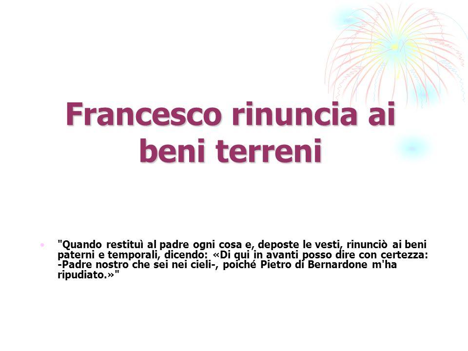 Francesco rinuncia ai beni terreni