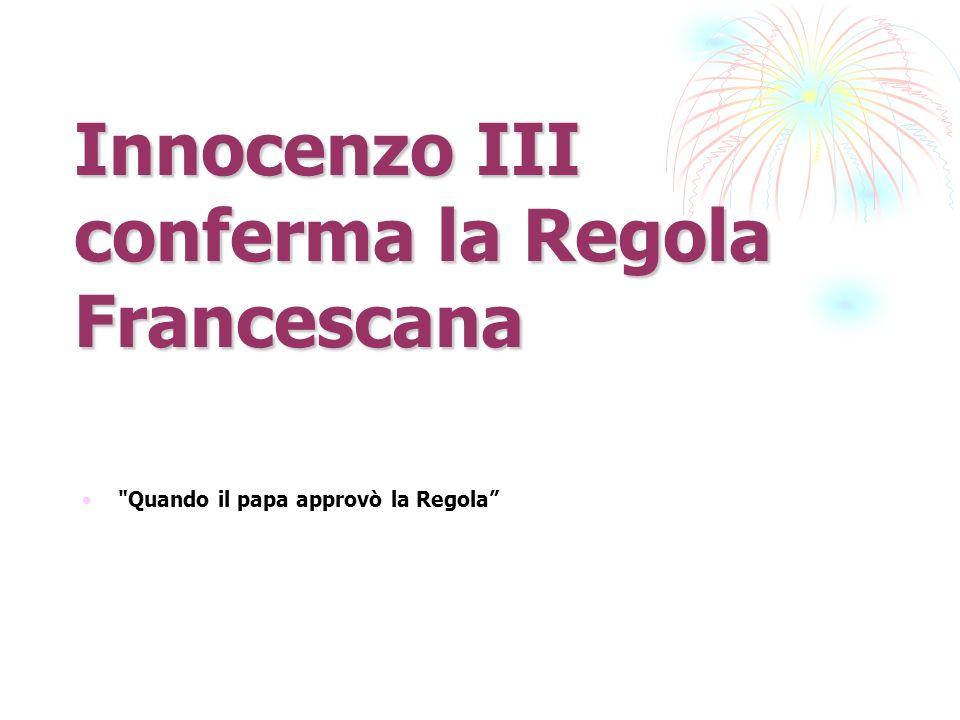 Innocenzo III conferma la Regola Francescana