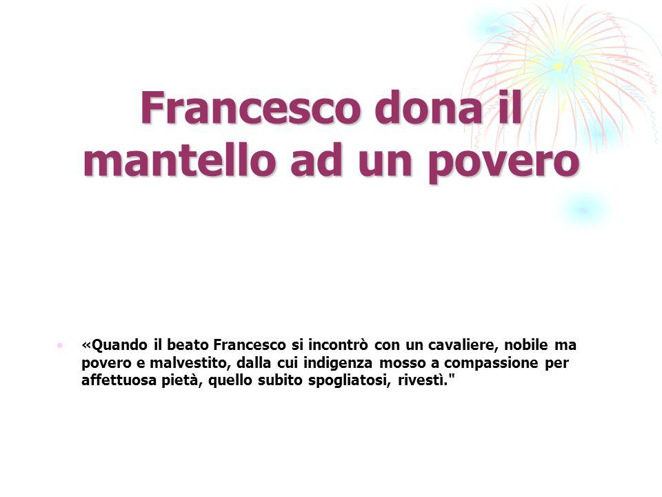 Francesco dona il mantello ad un povero