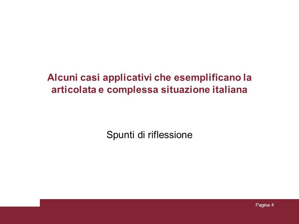 Alcuni casi applicativi che esemplificano la articolata e complessa situazione italiana