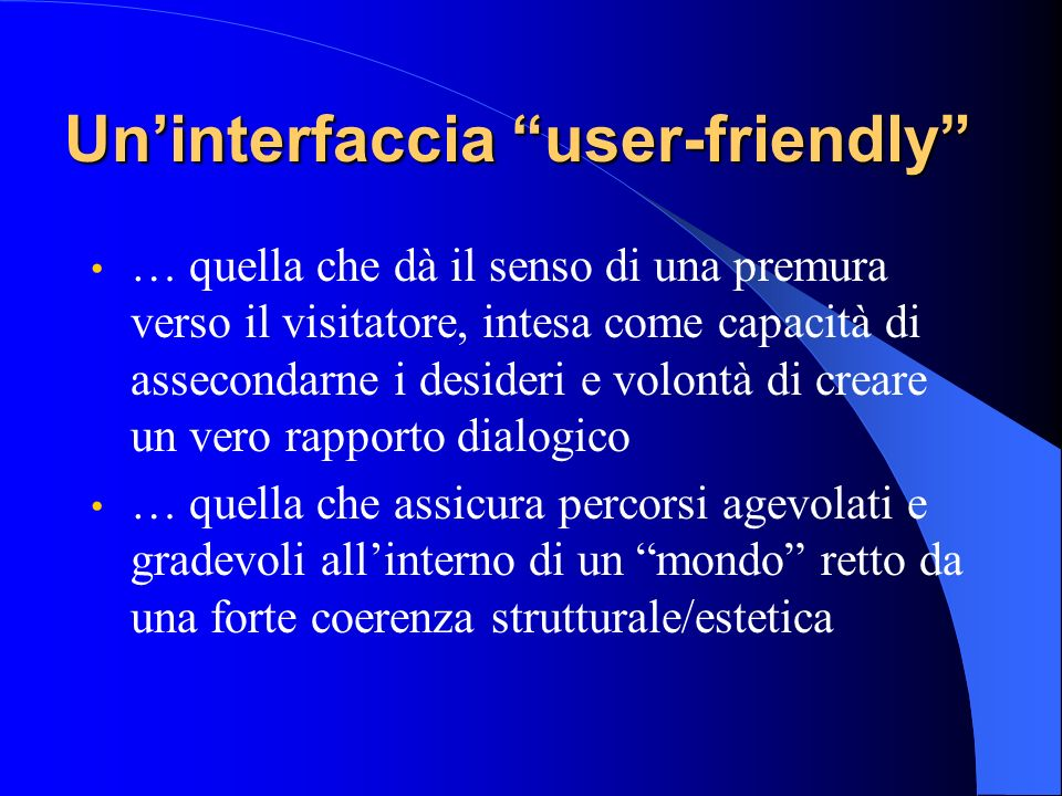 Un'interfaccia user-friendly