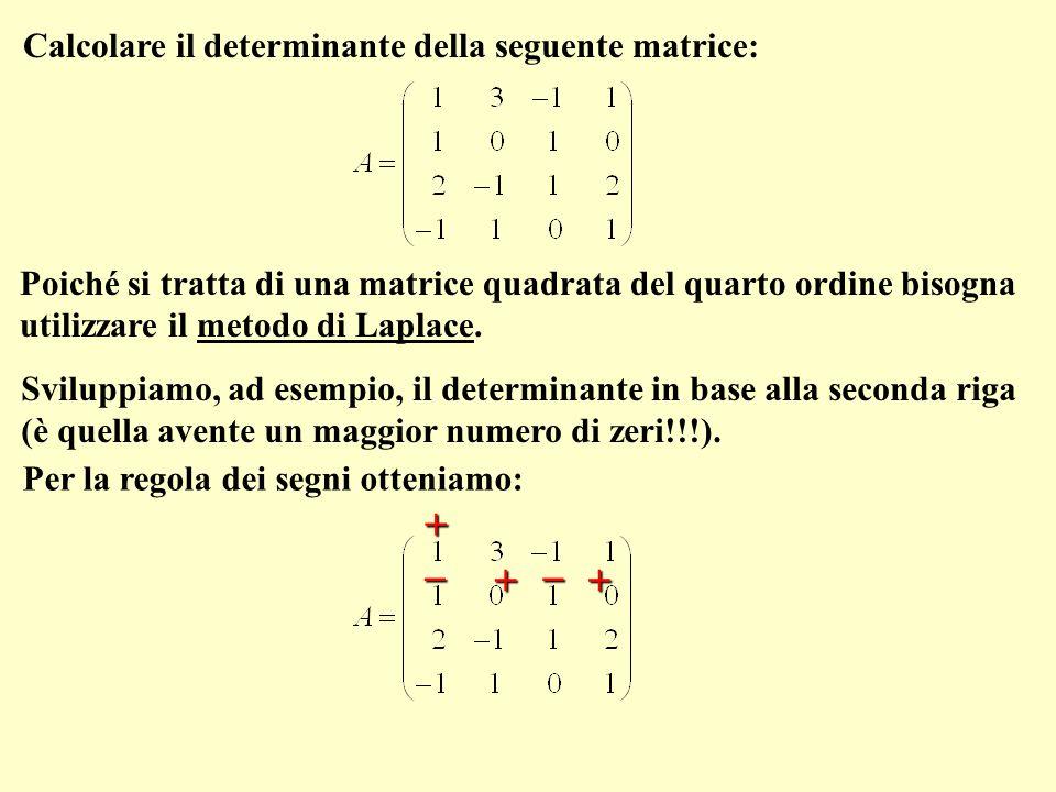 Calcolare il determinante della seguente matrice: