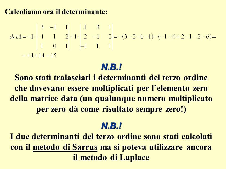 Calcoliamo ora il determinante: