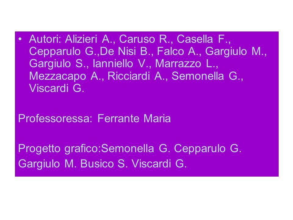 Autori: Alizieri A. , Caruso R. , Casella F. , Cepparulo G. ,De Nisi B