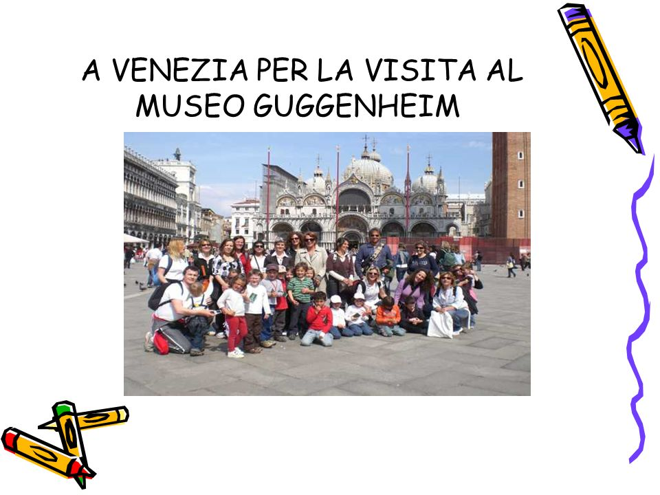 A VENEZIA PER LA VISITA AL MUSEO GUGGENHEIM