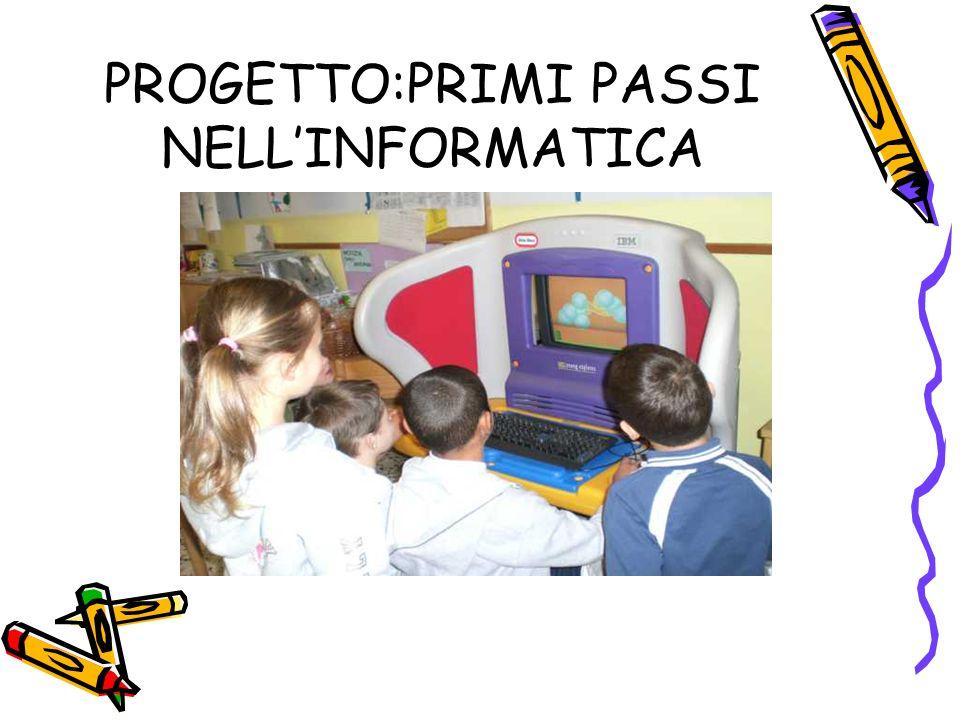 PROGETTO:PRIMI PASSI NELL'INFORMATICA