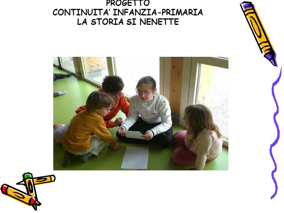 PROGETTO CONTINUITA' INFANZIA-PRIMARIA LA STORIA SI NENETTE