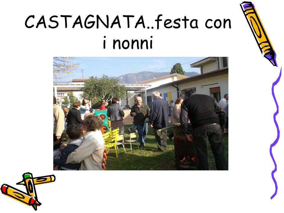 CASTAGNATA..festa con i nonni