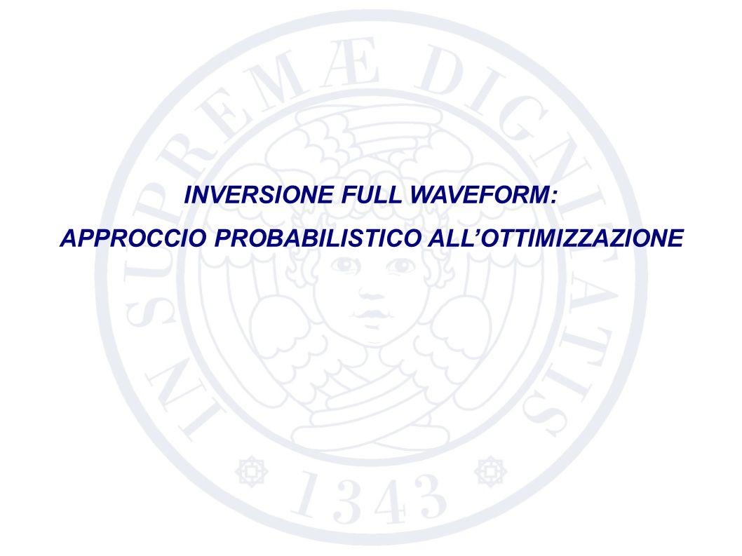 INVERSIONE FULL WAVEFORM: APPROCCIO PROBABILISTICO ALL'OTTIMIZZAZIONE