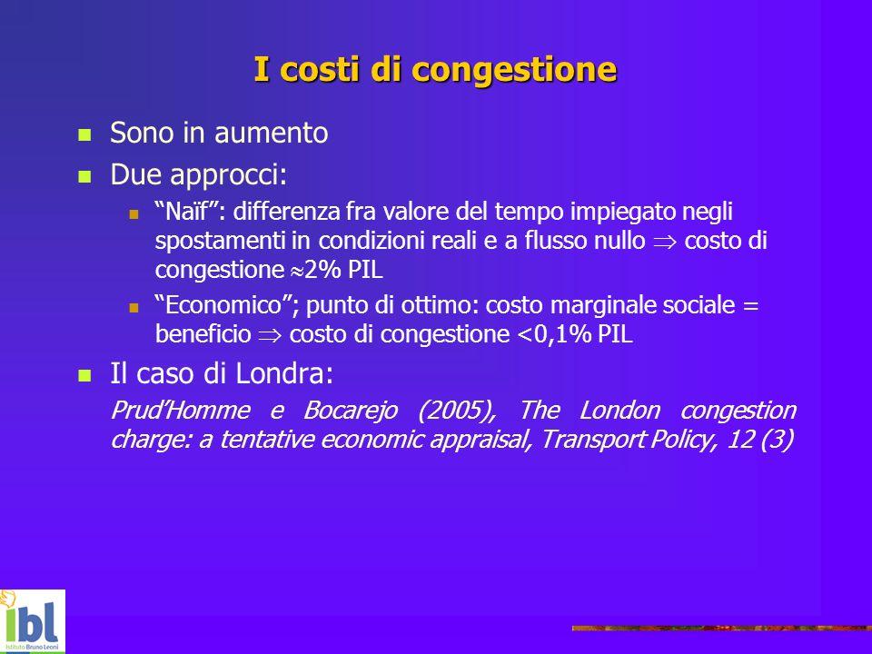 I costi di congestione Sono in aumento Due approcci: