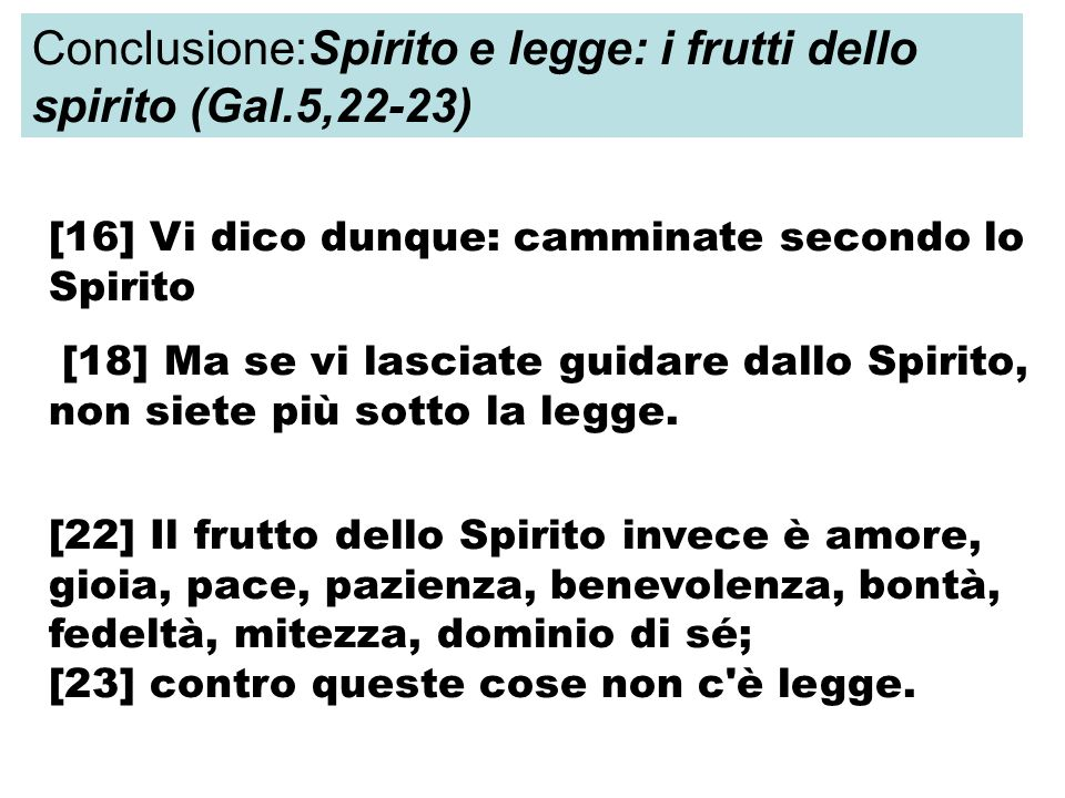 Conclusione:Spirito e legge: i frutti dello spirito (Gal.5,22-23)