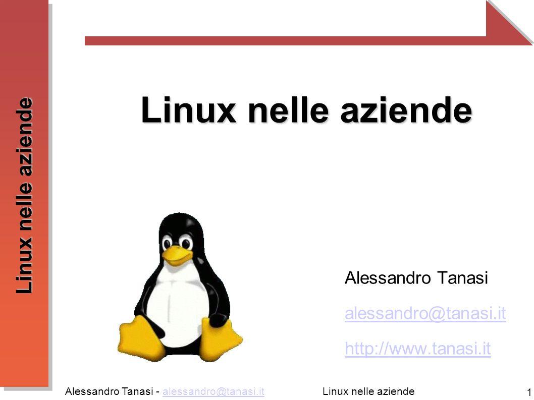 Linux nelle aziende Alessandro Tanasi alessandro@tanasi.it