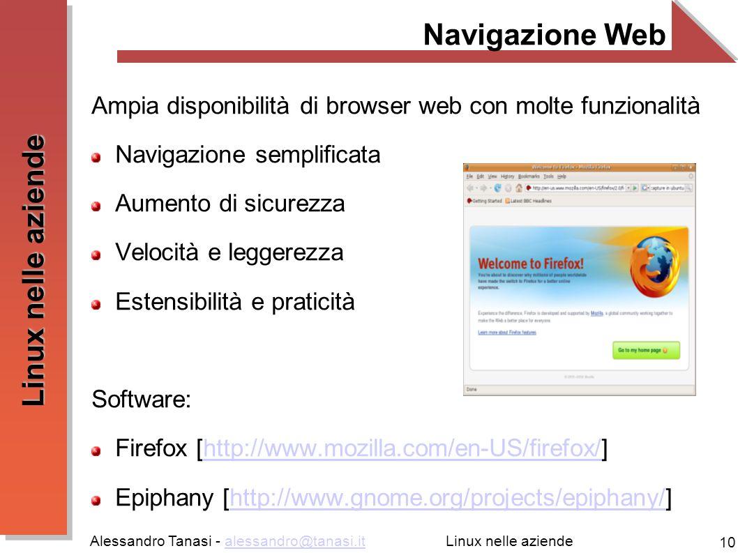 Navigazione Web Ampia disponibilità di browser web con molte funzionalità. Navigazione semplificata.