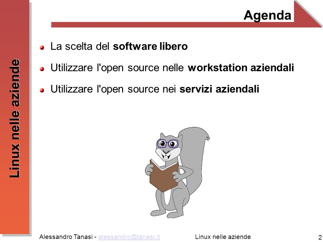 Agenda La scelta del software libero