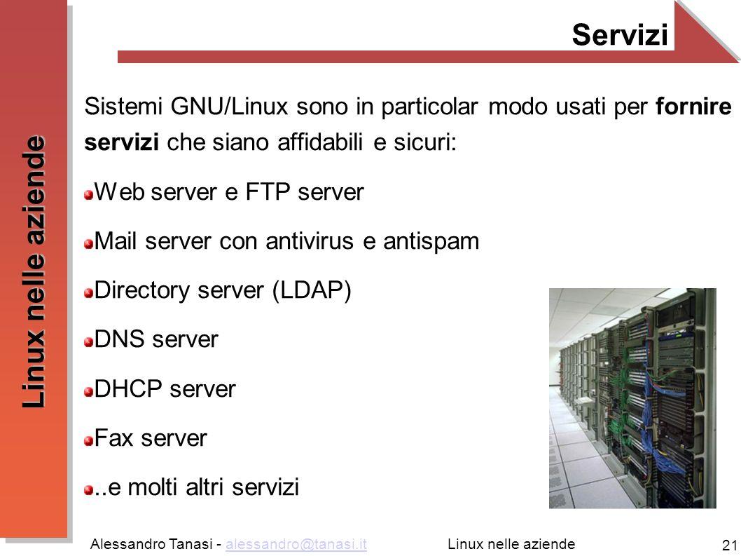 Servizi Sistemi GNU/Linux sono in particolar modo usati per fornire servizi che siano affidabili e sicuri: