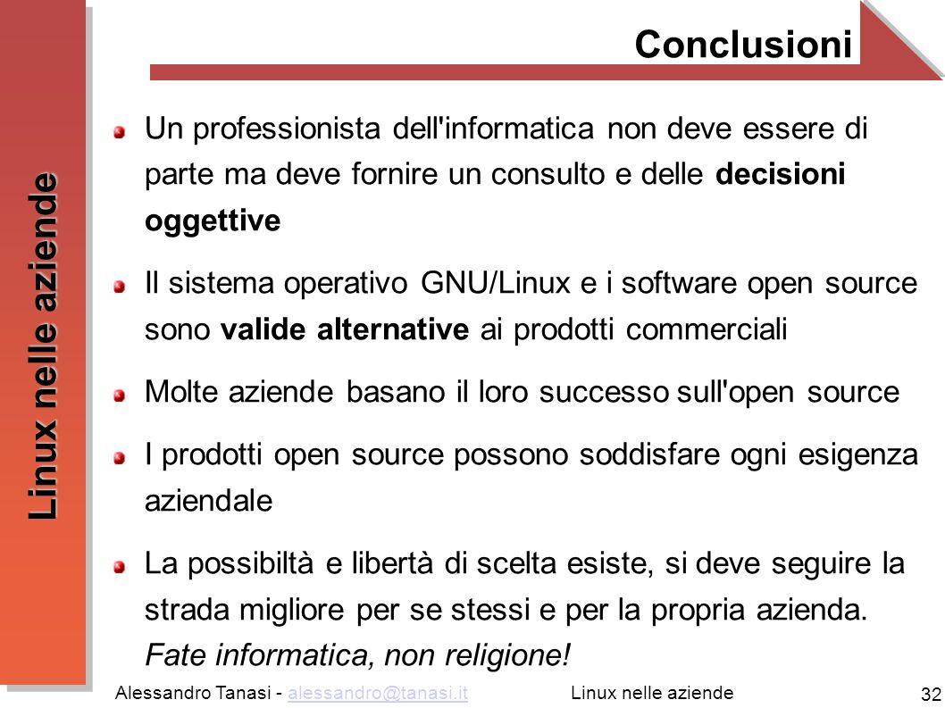 Conclusioni Un professionista dell informatica non deve essere di parte ma deve fornire un consulto e delle decisioni oggettive.