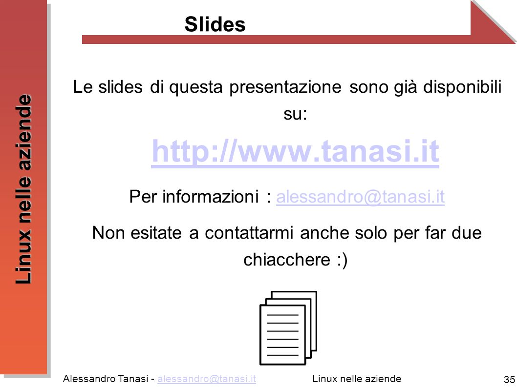 Slides Le slides di questa presentazione sono già disponibili su: http://www.tanasi.it. Per informazioni : alessandro@tanasi.it.