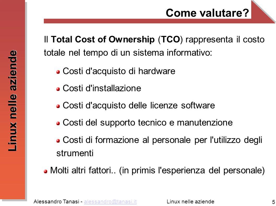 Come valutare Il Total Cost of Ownership (TCO) rappresenta il costo totale nel tempo di un sistema informativo:
