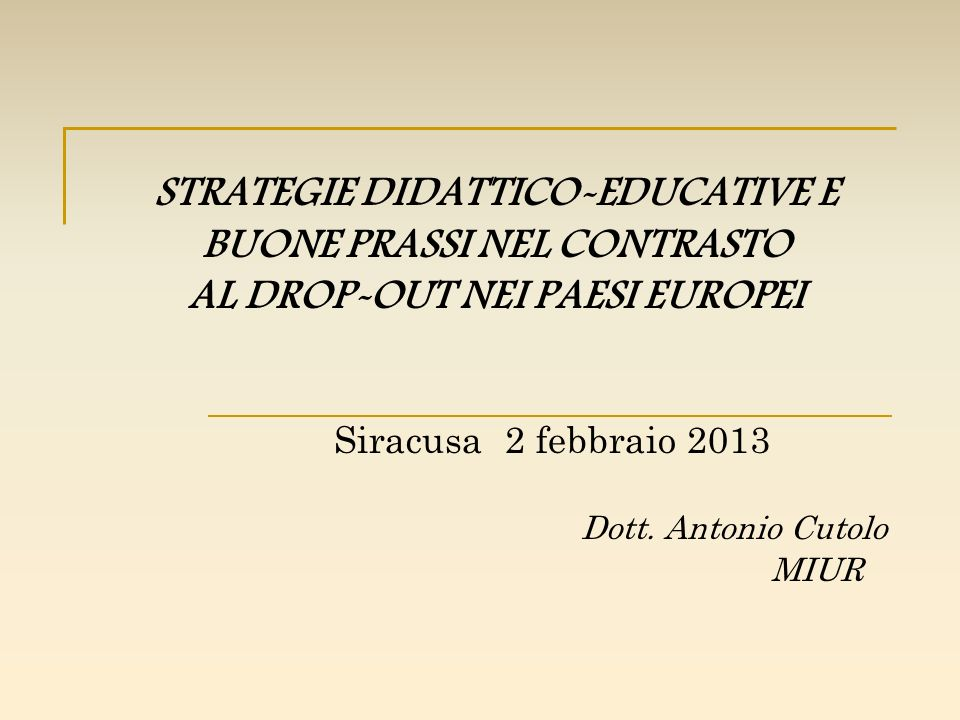 Siracusa 2 febbraio 2013 Dott. Antonio Cutolo MIUR