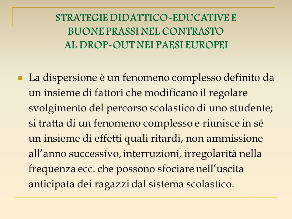 STRATEGIE DIDATTICO-EDUCATIVE E BUONE PRASSI NEL CONTRASTO AL DROP-OUT NEI PAESI EUROPEI