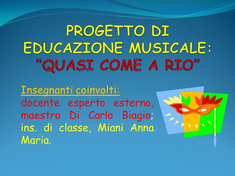 PROGETTO DI EDUCAZIONE MUSICALE: QUASI COME A RIO