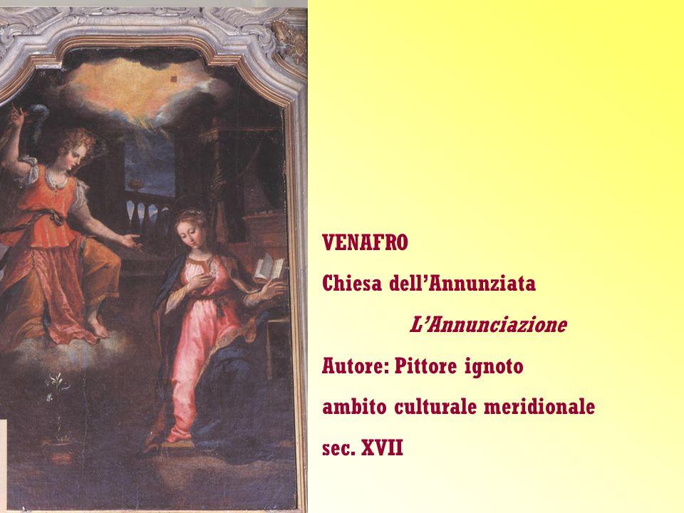 VENAFRO Chiesa dell'Annunziata. L'Annunciazione. Autore: Pittore ignoto. ambito culturale meridionale.