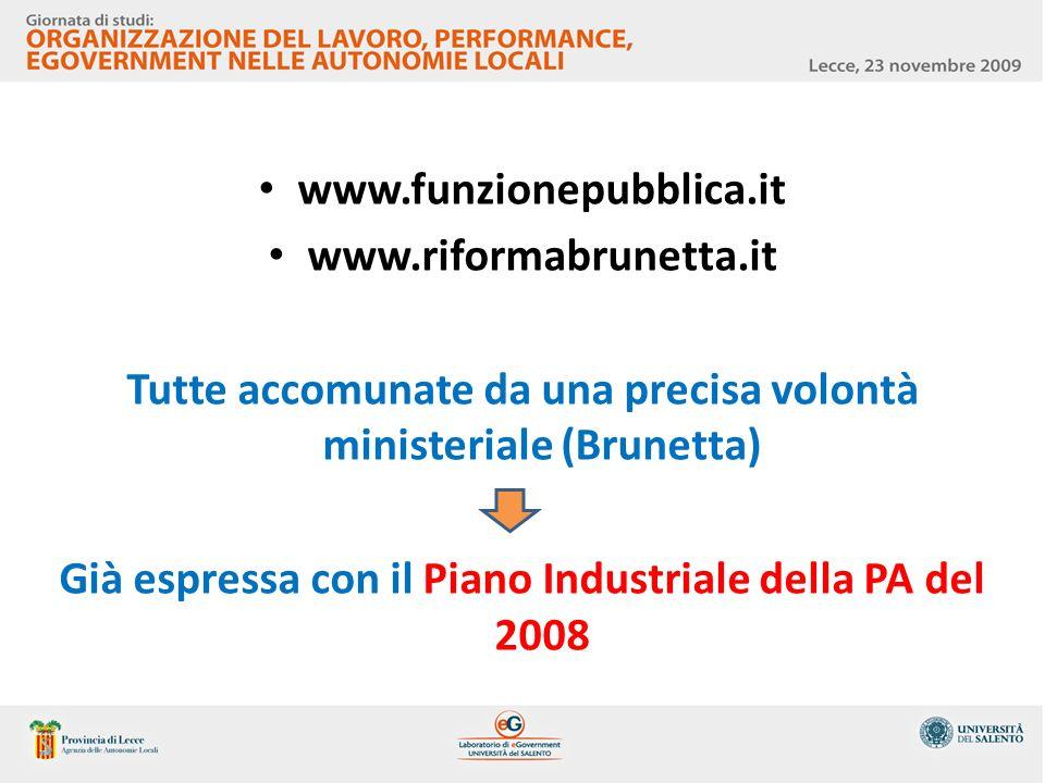 Tutte accomunate da una precisa volontà ministeriale (Brunetta)
