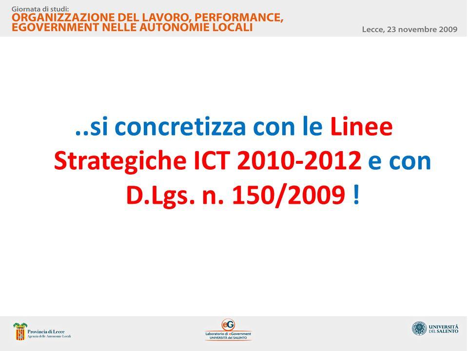 si concretizza con le Linee Strategiche ICT 2010-2012 e con D. Lgs. n