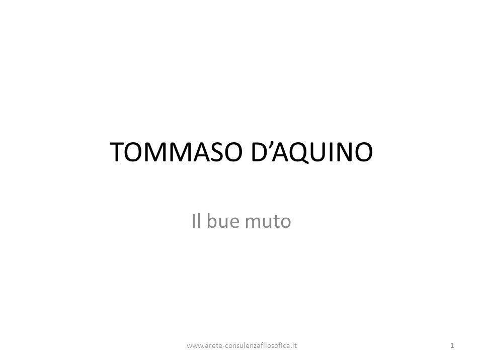 TOMMASO D'AQUINO Il bue muto www.arete-consulenzafilosofica.it