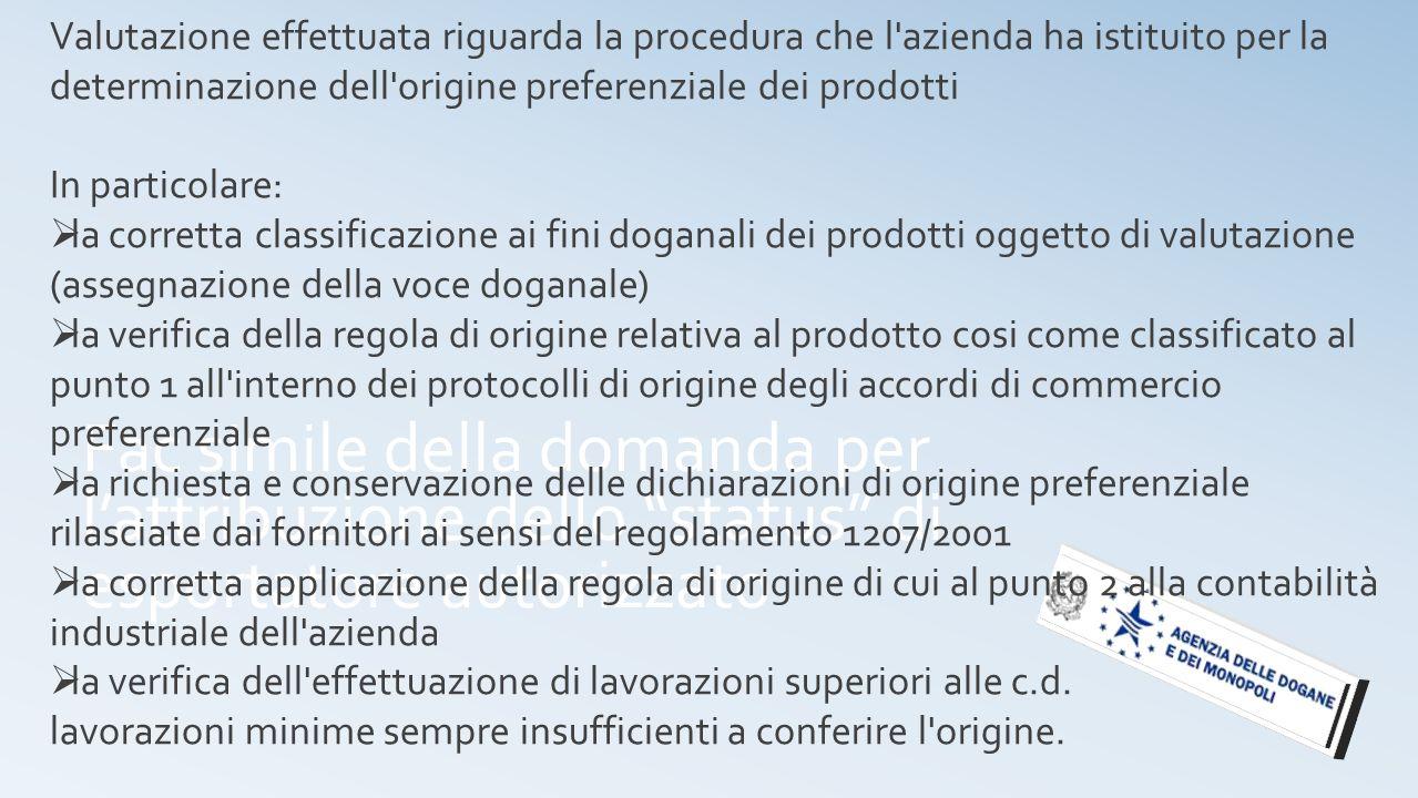 Valutazione effettuata riguarda la procedura che l azienda ha istituito per la determinazione dell origine preferenziale dei prodotti