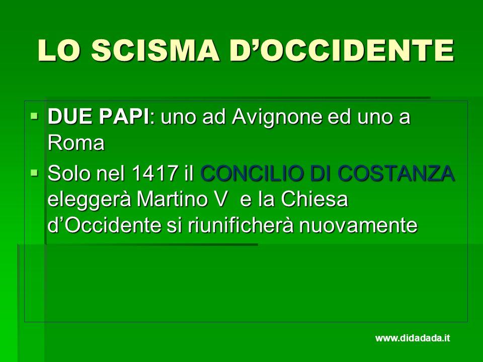 LO SCISMA D'OCCIDENTE DUE PAPI: uno ad Avignone ed uno a Roma