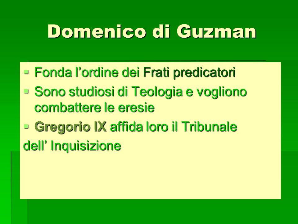 Domenico di Guzman Fonda l'ordine dei Frati predicatori