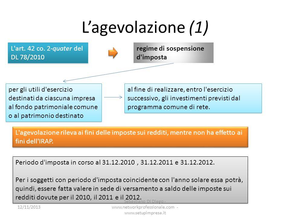 L'agevolazione (1) L art. 42 co. 2-quater del DL 78/2010