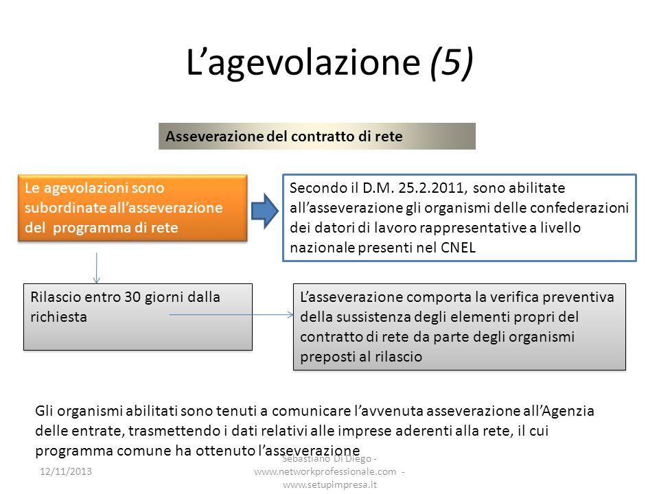 L'agevolazione (5) Asseverazione del contratto di rete