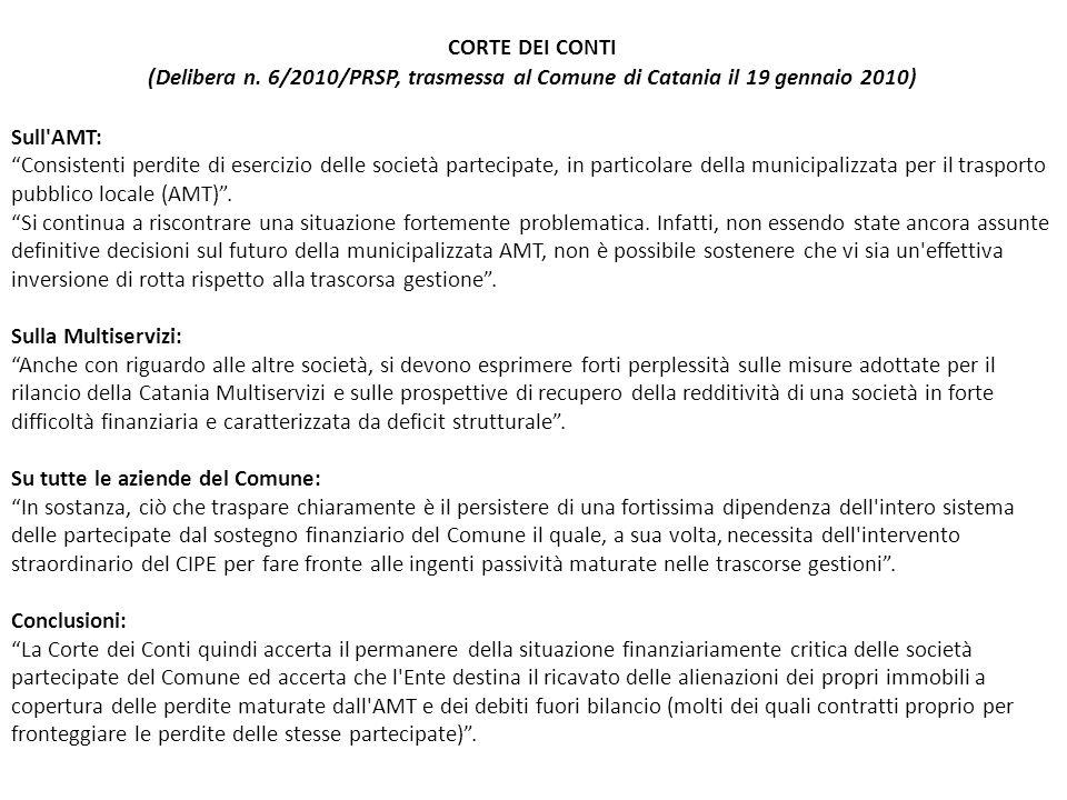 CORTE DEI CONTI (Delibera n. 6/2010/PRSP, trasmessa al Comune di Catania il 19 gennaio 2010) Sull AMT: