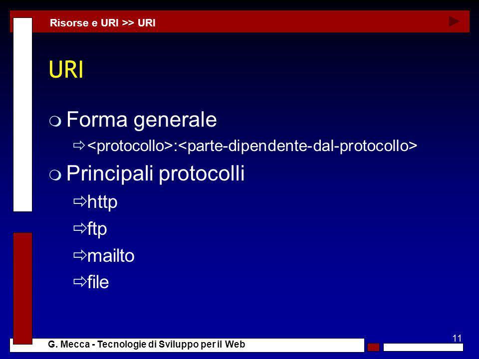 URI Forma generale Principali protocolli http ftp mailto file